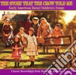 Usa rural children song 1 - cd musicale di Story that the crow told me