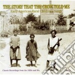 Story That The Crow Told Me - Usa Rural Children Song 2 cd musicale di Story that the crow told me