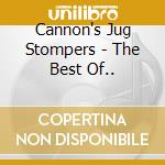Cannon's Jug  Stompers - The Best Of... cd musicale di Cannon's jug stompers