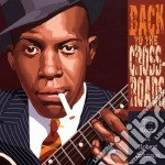 The roots robert johnnson cd musicale di Back to the crossroa