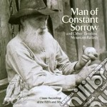 MAN OF CONSTANT SORROW                    cd musicale di AA.VV.