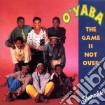 The game is not over cd musicale di O'yaba