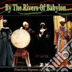 Timeless hymns rastafari - cd musicale di By the rivers of babylon