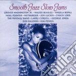 Smooth jazz slow jams - cd musicale di C.loeb/w.beasley/l.coryell & o