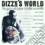 Dizzy's world - cd musicale di Dizzy gillespie alumni allstar