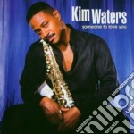 Someone to love you cd musicale di Kim Waters