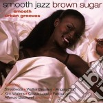 Smooth jazz brown sugar cd musicale di Artisti Vari
