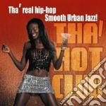 Tha' Hot Club - Tha' Real Hip-hop Smooth cd musicale di Artisti Vari