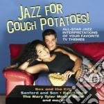 Jazz for couch potatoes cd musicale di Artisti Vari