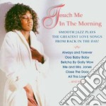 Touch me in the morning cd musicale di Artists)/sm (various