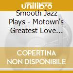 MOTOWN'S GREAT.LOVE SONGS cd musicale di ARTISTI VARI