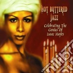 Hot Buttered Jazz - Celebrating The Genius Of Isaac Hayes cd musicale di HOT BUTTERED JAZZ