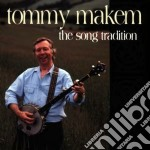 The song tradition - cd musicale di Makem Tommy