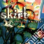 Choking on sugar - cd musicale di Skirt