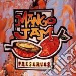 Mango Jam - Preserves cd musicale di Jam Mango