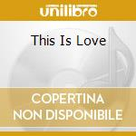 THIS IS LOVE cd musicale di ANN NESBY
