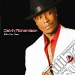 When loves comes cd musicale di Calvin Richardson