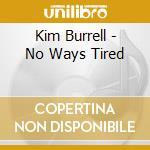 NO WAYS TIRED cd musicale di KIM BURRELL