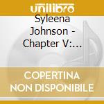 Chapter v: underrated cd musicale di Syleena Johnson