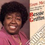 Even me - gospel cd musicale di Griffin Bessie