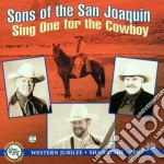 Sing one for the cowboy - cd musicale di Sons of the san joaquin