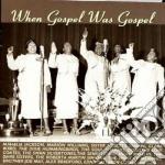 M.jackson/sis.r.tharpe/c.ward & O. - When Gospel Was Gospel cd musicale di M.jackson/sis.r.thar