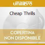 CHEAP THRILLS cd musicale di CONFEDERATE RAILROAD