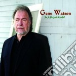 In a perfect world cd musicale di Gene Watson