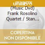 Jazz usa scene 1962 (60') - rosolino frank kenton stan cd musicale di Frank rosolino 4tet/stan kento
