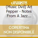Art Pepper - Notes From A Jazz Survivor cd musicale di Art pepper (50 minuti)