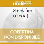 Greek fire (grecia) - cd musicale di Annabouboula