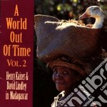 A world out of time vol.2 cd musicale di Henry kaiser & david