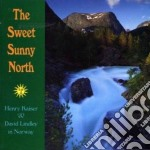 The sweet sunny north - cd musicale di Henry kaiser & david lindley