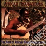Best african singer/songw - cd musicale di Troubadours African