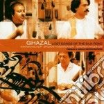 Lost songs of the silk... - cd musicale di Ghazal (iran & iraq)