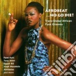 Trans global african... - cd musicale di Afrobeat ...no go die