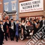 You should be so lucky! - klezmer cd musicale di Maxwell street klezmer band