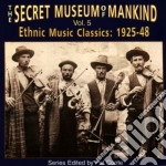 Secret Museum Of Mankind - Vol.5 Ethnic Music 1925-48 cd musicale di Secret museum of mankind