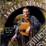 Sweeter as the years roll - cd musicale di Keane James