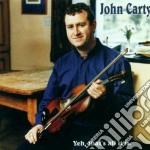 Yeh, that's all it is - cd musicale di Carty John