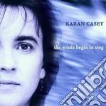 The winds begin to sing - cd musicale di Casey Karan