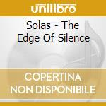 THE EDGE OF SILENCE cd musicale di SOLAS