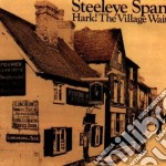 Steeleye Span - Hark The Willage Wait cd musicale di Span Steeleye