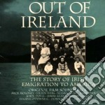 Out Of Ireland - Story Irish Migration Am. cd musicale di Out of ireland