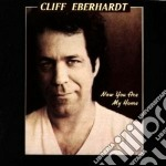 Cliff Eberhardt - Now You Are My Home cd musicale di Cliff Eberhardt