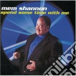 Spend some time with me - cd musicale di Mem Shannon