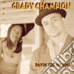 Payin' for my sins - cd musicale di Champion Grady