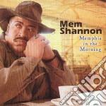 Memphis in the morning cd musicale di Mem Shannon