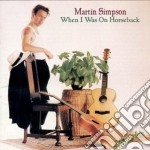 Martin Simpson - When I Was On Horseback cd musicale di Martin Simpson