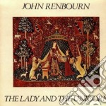 The lady and the unicorn - renbourn john cd musicale di Renbourn John
